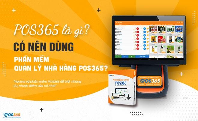 POS365 là gì? Có nên dùng phần mềm quản lý nhà hàng POS365 không?